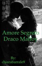 Amore segreto {Draco Malfoy} by chiarabarrale9