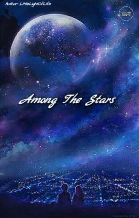 Among The Stars | An Original Story by LittleLightOfLife