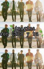 ~Imagina CNCO y tu~ by SolDeVelez