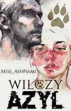 Wilczy Azyl ( DO KOREKTY...) by Miss_AshNami