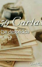 50 Cartas De Despedida. (Terminado) by vmtt15