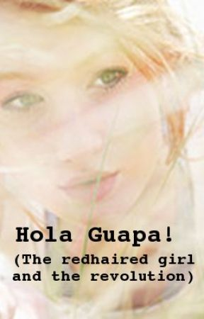 Hola Guapa The Redhead And The Revolution Chapter 7 Page 4