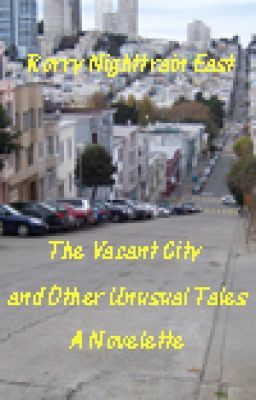 The Vacant City and Other Unusual Tales- A Novelette