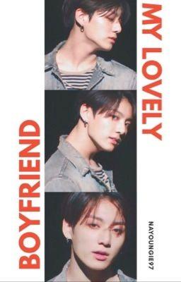 Đọc truyện [JungKook][BTS][Imagine]My lovely boyfriend