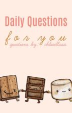daily questions for you (completed) by chloeellaaa
