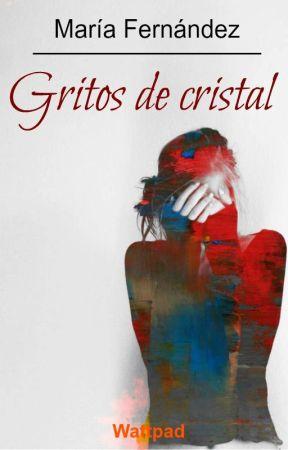 Gritos de cristal by Mdlafm