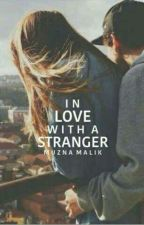 In Love With A Stranger✔ by MuznaMalik9