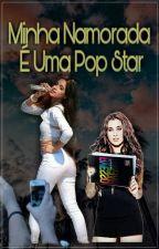 Minha Namorada É Uma Pop Star •Camren G!P• by VickTvCabello