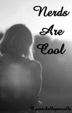 Nerds Are Cool by michellapriscilla