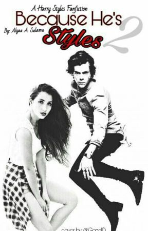 Because He's Styles 2 : The Revenge by alyaa_salama