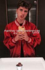 martinez twins ❥ preferences by typxical