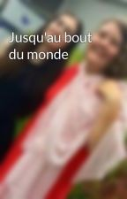 Jusqu'au bout du monde by JessicaLalonde1
