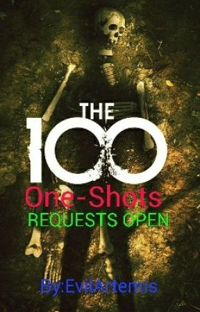 The 100 One-Shots ~Requests Open~ by EvilArtemis
