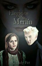 Elegidos Por Merlín (Dramione) by Lady_Fer