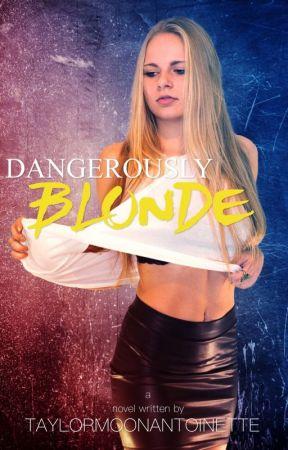 Dangerously Blonde by TaylorMoonAntoinette