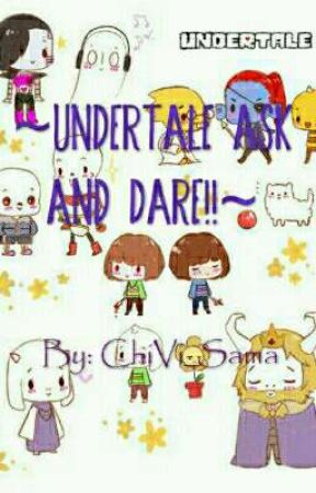 [DEAD]~Undertale Ask and Dares~  by ChiVi_sama