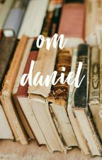 Om Daniel ✔ by somiyati
