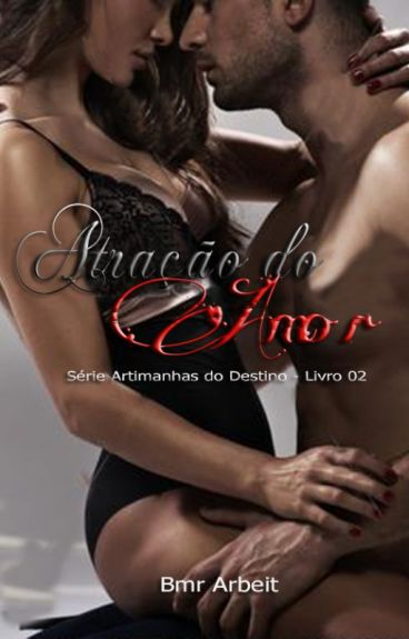 Atração do Amor - Série Artimanhas do Destino #2