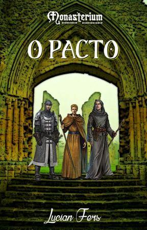 O PACTO - Monasterium by LucianFers