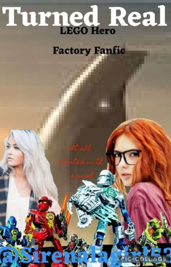 Turned Real (LEGO Hero Factory Fanfiction)