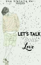Let's talk about love ↪cm/xc by pxrraculia-