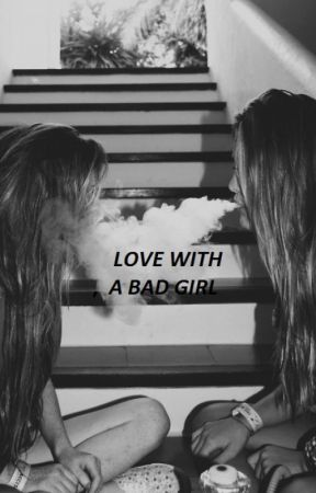 Love with a Bad Girl by liline57h