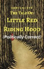 (Politically Correct) Little Red Riding Hood by coniunctus