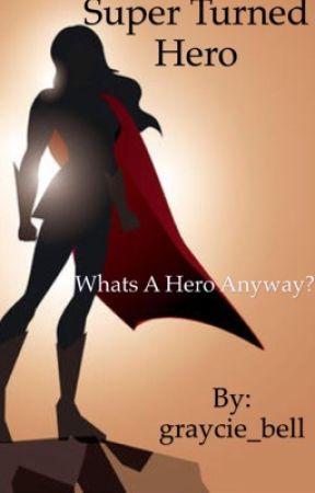 Super turned hero by graycie_bell