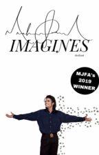 MJ • Imagines  by CotDammitMarshall