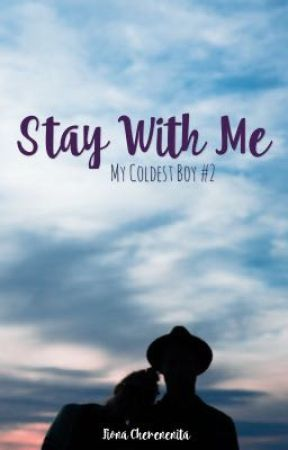 My Coldest Boy #2 : Stay With Me by foncnita