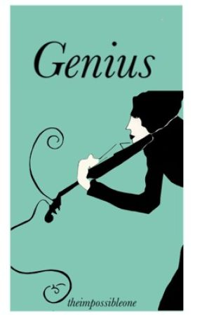 Genius by theimpossibleone