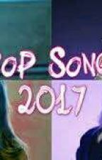 2017 songs lyrics(Request Open) by Dollan_LovEr