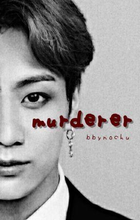 murderer • j.j.k by bbynochu