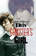 This Gangster's Girl [On hold] by jennelyngreen