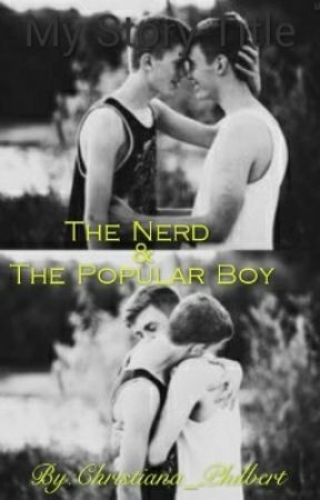The Nerd & The Popular Boy (A Gay Story) by Christiana_Philbert