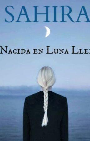 SAHIRA: Nacida en Luna Llena ☾ by mafeefe