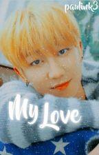 My Love [MingHaoXSeventeen] by Paulink34