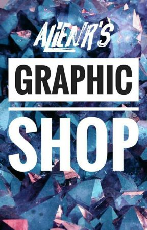 AlienR's Graphic Shop (OPEN AND ACTIVE) by RengRnsy