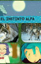 El instinto alfa  by IngridCortez6