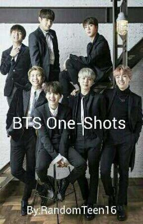 BTS One-Shots by RandomTeen16