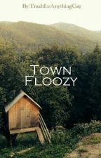 ZeroyalChaos- Town Floosy (tos) by TrashforAnythingGay