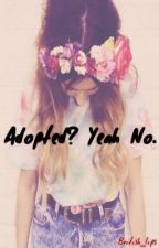 Adopted ? Yeah no. (1D) by British_Lips