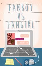 Fanboy vs Fangirl [2] by -katwoman
