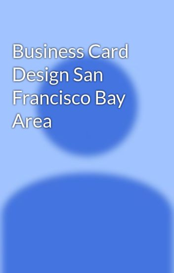 Business card design san francisco bay area dolan lumber wattpad business card design san francisco bay area reheart Images