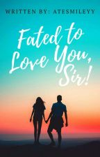Fated to love you(Completed) by AteSmileyy