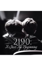 [ON-GOING] A Prequel To Annulled: 2190, It's Just The Beginning by afireselu