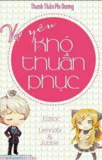 VỢ YÊU KHÓ THUẦN PHỤC - Thanh Trần Vi Dương by TSong83