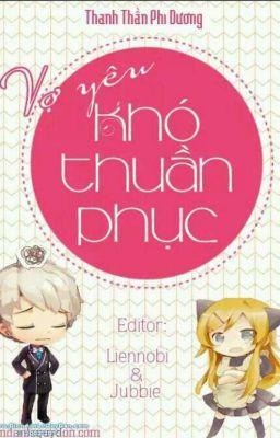 Đọc truyện VỢ YÊU KHÓ THUẦN PHỤC - Thanh Trần Vi Dương
