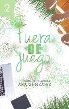 FUERA DE JUEGO | LIBRO #2| by anmariaca