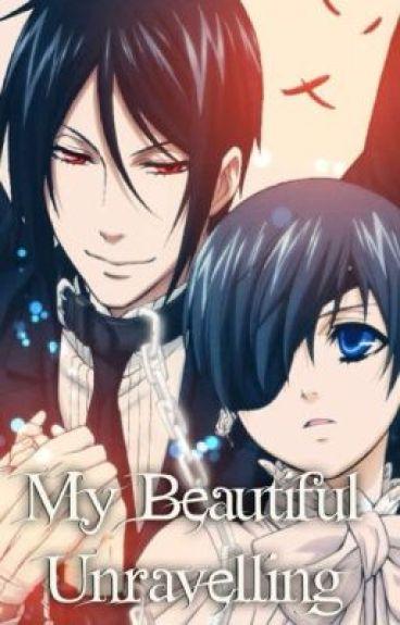 My Beautiful Unwraviling (SebaCiel)